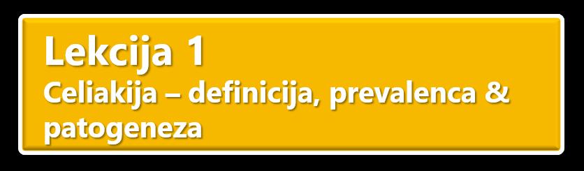 Lesson 1 - Celiac Disaese Definiton, Prevalence & Pathogenesis