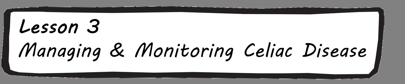 Lesson 3 - Managing & Monitoring Celiac Disease