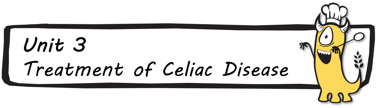 Unit 3 - Treatment of Celiac Disease