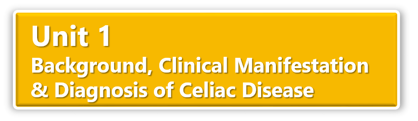 Unit 1 Background, Clinical Manifestation & Diagnosis of Celiac Disease