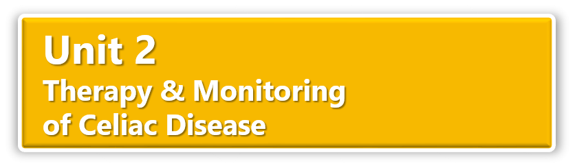 Unit 2 Therapy and Monitoring of Celiac Disease